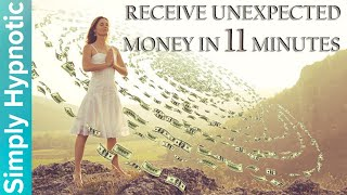 🎧 Receive Unexpected Wealth In Just 11 Minutes | Attract Wealth | Attract Money and Abundance