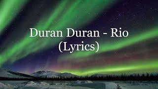 Duran Duran - Rio (Lyrics HD)