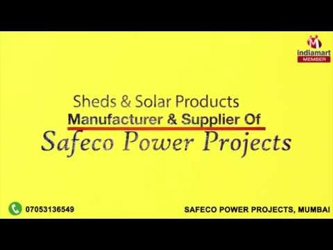 Sheds & Solar Products by Safeco Power Projects, Mumbai