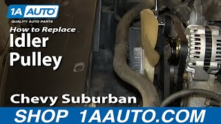 How To Install Replace engine Idler Pulley 2000-06 Chevy Suburban 5.3L