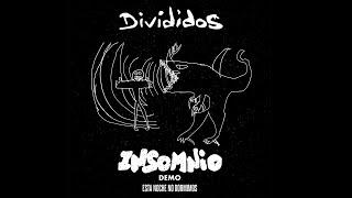 INSOMNIO (TEMA NUEVO). DIVIDIDOS. NUEVA MEZCLA.
