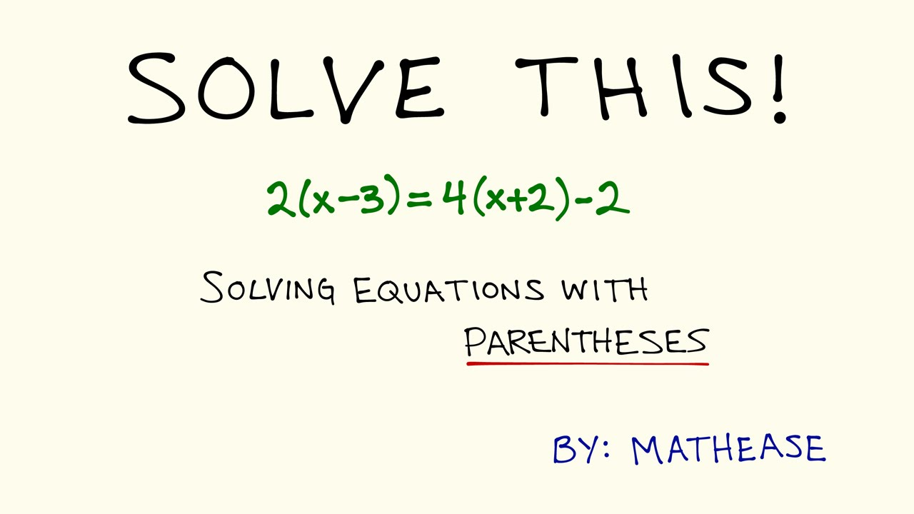 Solving Equations with Parentheses