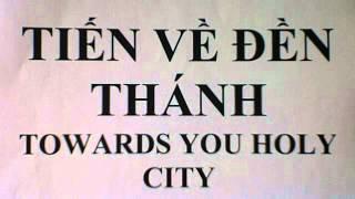 TIẾN VỀ ĐỀN THÁNH TOWARDS YOU HOLY CITY