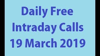 Intraday Trading Tips for Tomorrow 19 March 2019 | Stocks to Buy Tomorrow | Free Intraday Tips