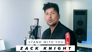 Zack Knight - Stand With You