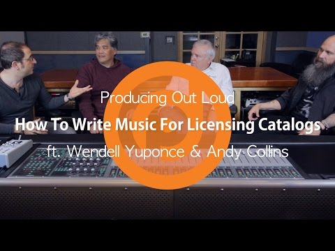 How To Write Music For Licensing Catalogs | Producing Out Loud Ep. 3