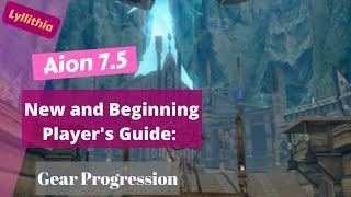 [Aion 7.5] Player Guide: Gear Progression YouTube Videos