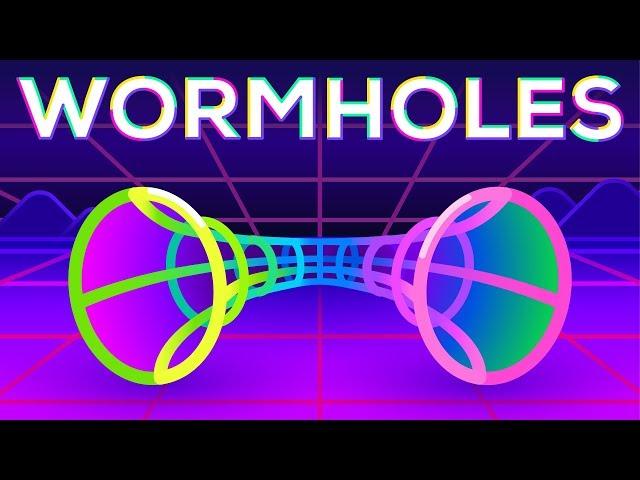 Wormholes Explained – Breaking Spacetime
