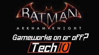 Framerate Comparison - GTX 1080 -  Gameworks - Batman: Arkham Knight
