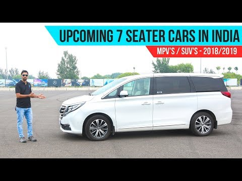 Upcoming 7 Seater Cars In India 2018 / 2019 - MPV/SUV