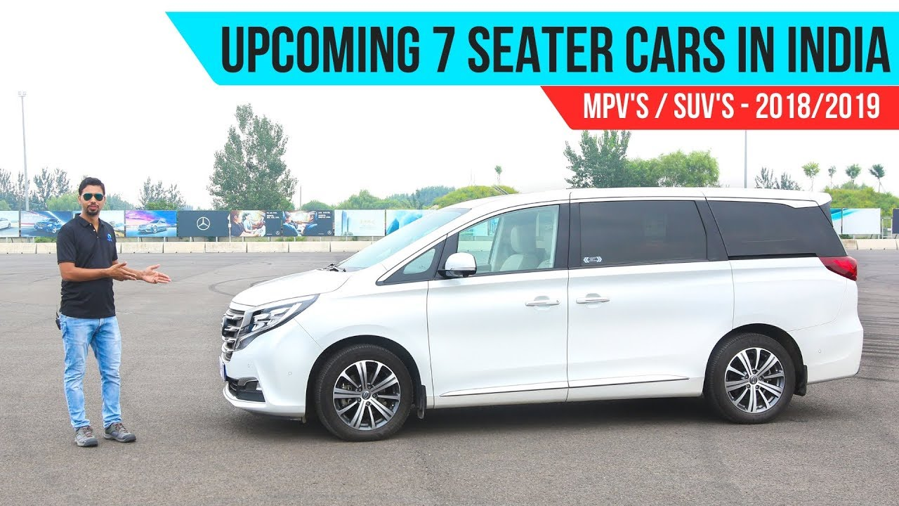 Upcoming 7 Seater Cars In India 2019 Mpv Suv Youtube