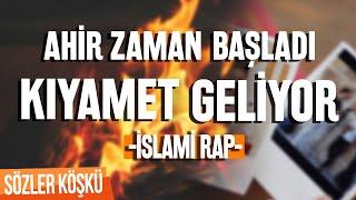 Ahir Zaman Başladı Kıyamet Geliyor - İslami Rap