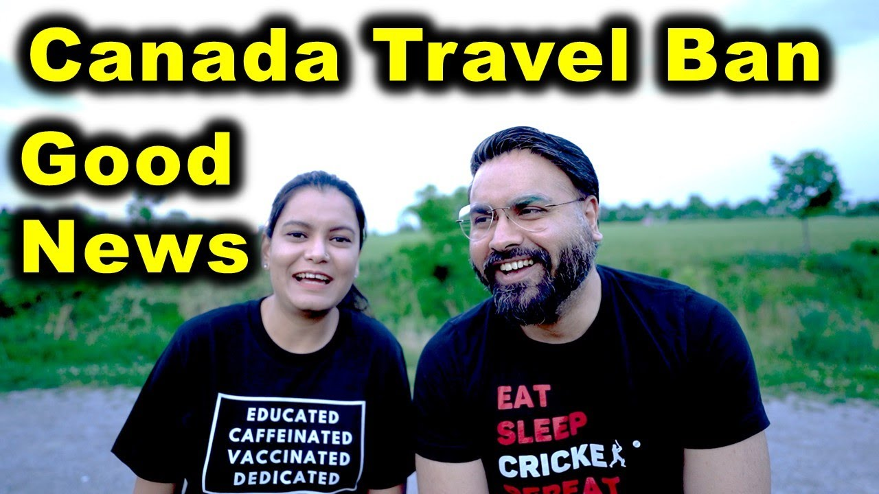 Canada Borders Opening Soon 😍 | Canada Travel Ban Update | Canada Couple