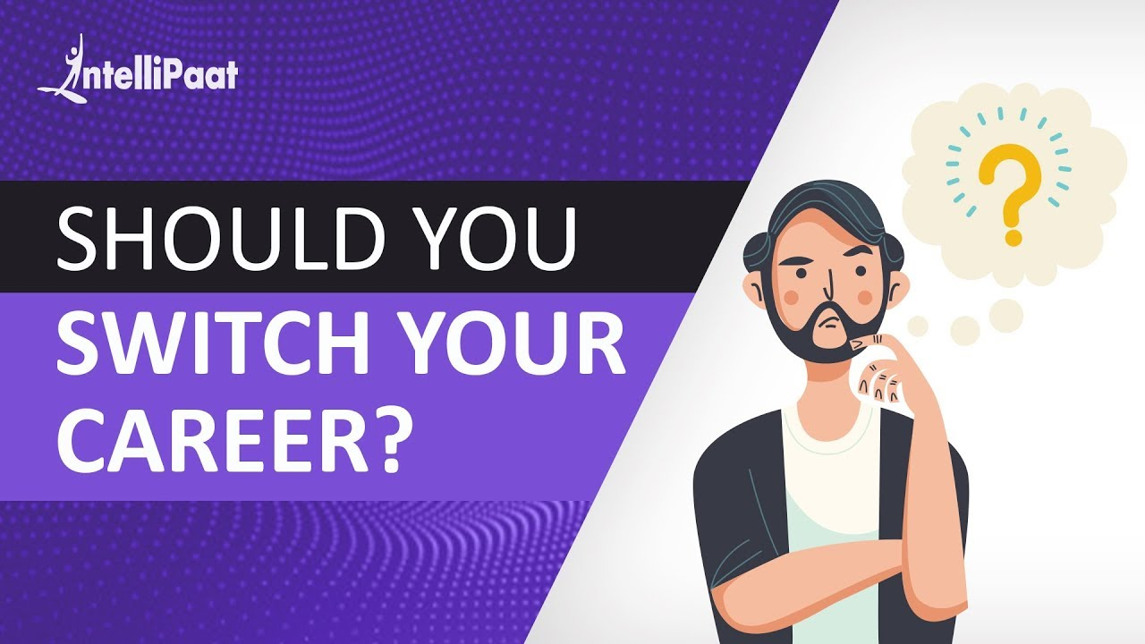 Should you Switch your Career in 2020 | Intellipaat