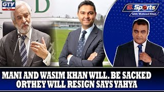 Mani & Wasim will be sacked or they'll resign says Yahya | G Sports with Waheed Khan 6th Nov 2019