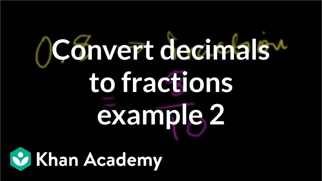 simplest form 0.8  Rewriting decimals as fractions: 14.14 (video) | Khan Academy