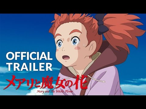 Mary and The Witch's Flower Trailer #1 (Official) Studio Ponoc