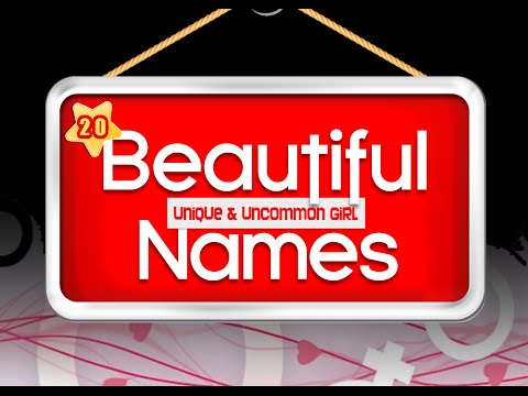 Girl Baby Names: Top 20 Most Beautiful, Unique, Uncommon And O-so Cute Girl Names 2019!