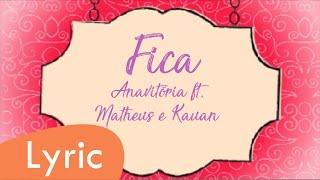Baixar Fica - Anavitória ft. Matheus e Kauan (LYRIC)