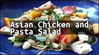 Recipe Asian Chicken and Pasta Salad