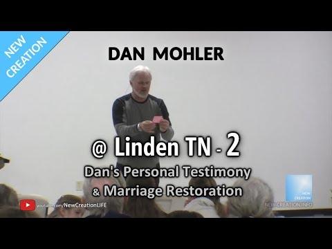 Dan Mohler @ Linden TN - 2 - Dan's Testimony & Marriage Restoration - March 2019