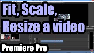 How to FitScaleResize a video in Adobe Premiere Pro
