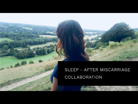 SLEEP AFTER MISCARRIAGE | COLLABORATION