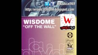 Wisdome - Off The Wall (Enjoy Yourself Edit) - WRadical969