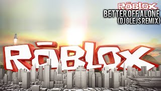 Roblox Musik | Better Of Alone (Dj Glejs Remix)