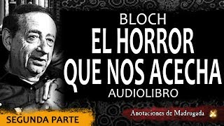 El horror que nos acecha (segunda parte) - Bloch - Cuento de terror avi