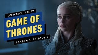IGN Watch Party: Game of Thrones (Season 8, Ep. 2)