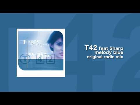 T42 feat Sharp - Melody Blue (Original Radio Mix)