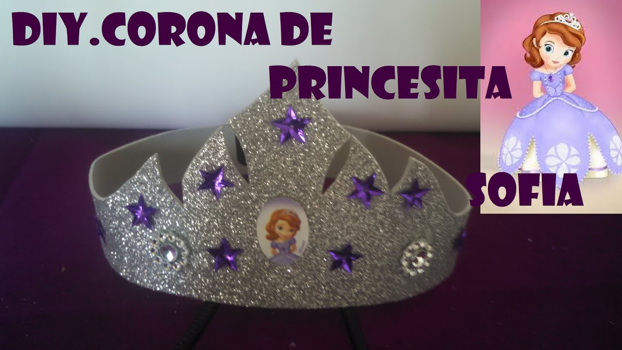 DIY.CORONA DE PRINCESITA SOFIA/ CROWN SOFIA THE FIRTS - YouTube