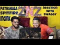 Pathshala | Spitfire | Reaction Video | Swaggy | MaX | SQuaD ZNz