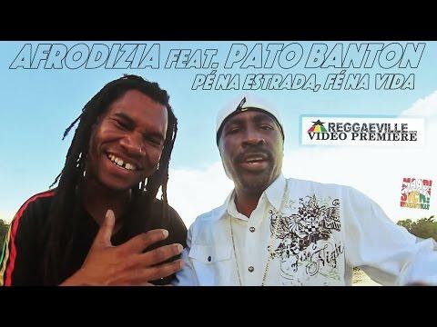 Afrodizia feat. Pato Banton - Pé Na Estrada, Fé Na Vida [Official Video 2016]