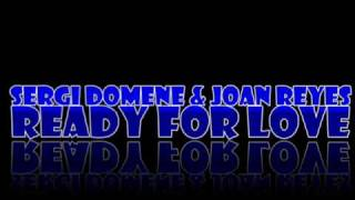Sergi Domene & Joan Reyes - Ready for love