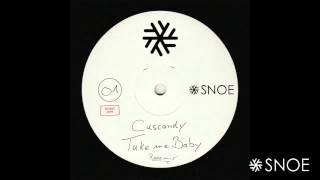 Cascandy - Take Me Baby Reeemix // SNOE