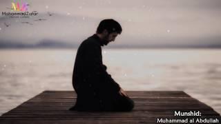 Ana Muslim (Arabic Nasheed) | محمد العبدالله - أنا مسلم | Muhammad al Abdullah