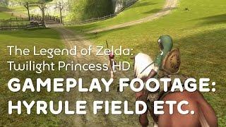 The Legend of Zelda: Twilight Princess HD - Gameplay footage: Hyrule Field etc.