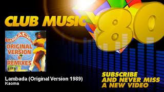 Kaoma - Lambada - Original Version 1989