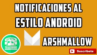 NOTIFICACIONES AL ESTILO MARSHMALLOW (android 6.0)
