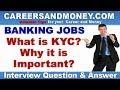 What is KYC? Why it is important?  - Bank Interview Question & Answer