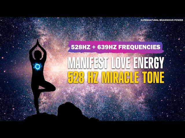 Miracle Tone 528 Hz Music ! The Love Frequency ! Manifest Positive Love Energy ! Relaxing Meditation