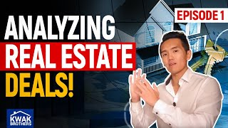 Analyzing Real Estate Deals! Ep.1 - The Kwak Brothers