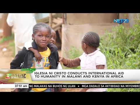 Iglesia Ni Cristo conducts International Aid to Humanity in Malawi and Kenya in Africa