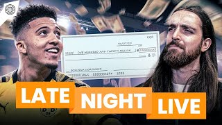 £120Million Sancho Price Set! | Late Night LIVE!