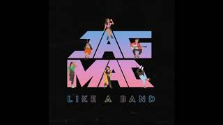 """JAGMAC """"Like A Band"""" (Audio Only)"""