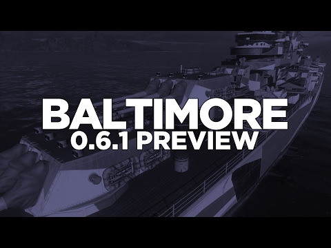 World of Warships - Baltimore 0.6.1 Preview