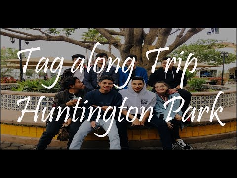 Tag Along Trip | Huntington Park