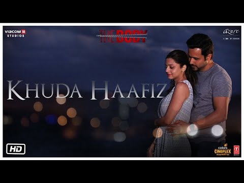 Khuda Haafiz Video | The Body | Rishi K, Emraan H, Sobhita,V